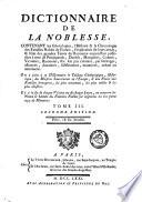 Dictionnaire de la noblesse, contenant les généalogies, l'histoire et la chronologie des familles nobles de France