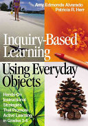Inquiry Based Learning Using Everyday Objects