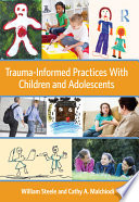 Trauma Informed Practices With Children And Adolescents