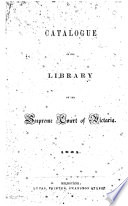 Catalogue of the Library of the Supreme Court of Victoria  1861