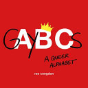 link to GAYBCs : a queer alphabet in the TCC library catalog