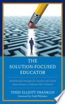 The Solution Focused Educator Book