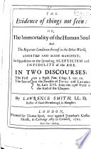 The Evidence of Things Not Seen  Or  the Immortality of the Human Soul     Asserted     in Two Discourses     on 2 Tim  I  10      and  Luke Xvi  19 31
