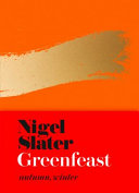 GreenFeast Autumn, Winter by Nigel Slater