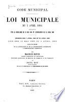 Loi municipale du 5 avril 1884 expliquée par la circulaire du 15 mai 1884 et l'instruction du 11 avril 1896