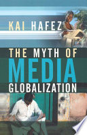 The Myth of Media Globalization