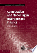 Computation and Modelling in Insurance and Finance Book