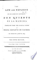 The Life and Exploits of the Ingenious Gentlemen Don Quixote de la Mancha