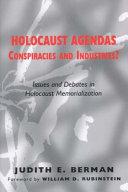 Holocaust Agendas  Conspiracies and Industries