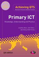 Primary ICT  Knowledge  Understanding and Practice