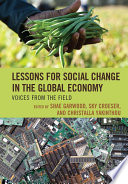 Lessons for Social Change in the Global Economy  : Voices from the Field
