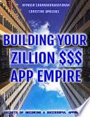 Building Your Zillion Dollar App Empire