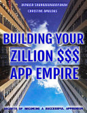 Building Your Zillion Dollar App Empire