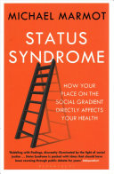 Status Syndrome, How Your Place on the Social Gradient Directly Affects Your Health by Michael Marmot PDF