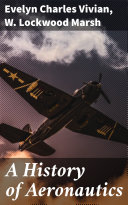 A History of Aeronautics [Pdf/ePub] eBook