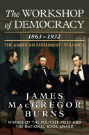 The Workshop of Democracy, 1863–1932 Book