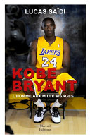 KOBE BRYANT, l'homme aux milles visages Pdf/ePub eBook