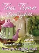 Tea Time Delights Cookbook [Pdf/ePub] eBook