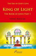 King Of Light  The Book Of John Part I