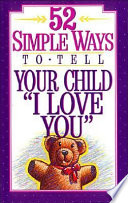 52 Simple Ways to Tell Your Child