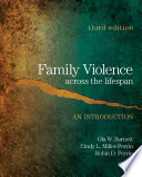 """Family Violence Across the Lifespan: An Introduction"" by Ola W. Barnett, Cindy L. Miller-Perrin, Robin D. Perrin"