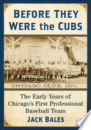 Before They Were The Cubs