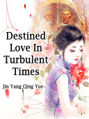Destined Love In Turbulent Times