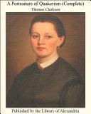 A Portraiture of Quakerism (Complete) Pdf/ePub eBook