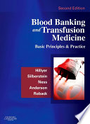 """""""Blood Banking and Transfusion Medicine E-Book: Basic Principles and Practice"""" by Christopher D. Hillyer, Leslie E. Silberstein, Paul M. Ness, Kenneth C. Anderson, John D. Roback"""