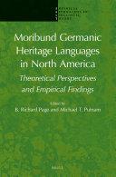 Moribund Germanic Heritage Languages in North America