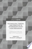 Technology  Theory  and Practice in Interdisciplinary STEM Programs
