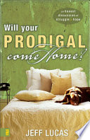 Will Your Prodigal Come Home