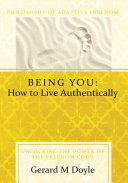 Being You: How to Live Authentically