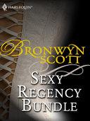 Bronwyn Scott s Sexy Regency Bundle