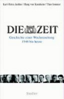 Die Zeit: Geschichte einer Wochenzeitung 1946 bis heute