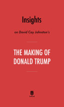 Insights On David Cay Johnston S The Making Of Donald Trump By Instaread Book PDF
