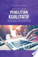 Metodologi Penelitian Kualitatif dalam Ilmu Sosial, Pendidikan, Kebudayaan dan Keagamaan