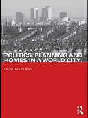 Politics  Planning and Homes in a World City