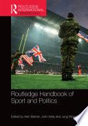 Routledge Handbook Of Sport And Politics