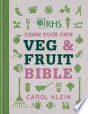 RHS Grow Your Own Veg   Fruit Bible Book