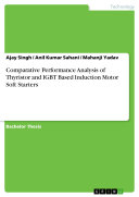 Pdf Comparative Performance Analysis of Thyristor and IGBT Based Induction Motor Soft Starters Telecharger