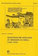 Medizinische Diskurse zu Irresein in China (1600-1930)