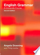 """English Grammar: A University Course"" by Angela Downing, Philip Locke"