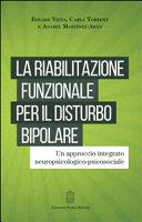 La riabilitazione funzionale per il disturbo bipolare. Un approccio integrato neuropsicologico-psicosociale