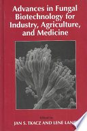 Advances in Fungal Biotechnology for Industry  Agriculture  and Medicine