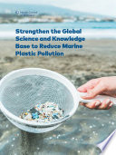 Strengthen the Global Science and Knowledge Base to Reduce Marine Plastic Pollution