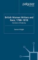 British Women Writers and Race  1788 1818