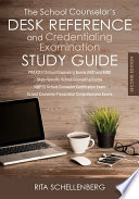 The School Counselor's Desk Reference and Credentialing Examination Study Guide