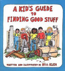 A Kid s Guide to Finding Good Stuff