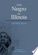 The Negro In Illinois